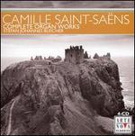 Camille Saint-Sa�ns: Complete Organ Works