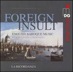 Foreign Insult: English Baroque Music by Expatriate Composers