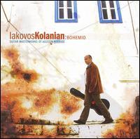 Bohemio: Guitar Masterworks of Agustin Barrios - Iakovos Kolanian (guitar)