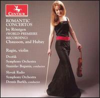 Romantic Concertos by R�ntgen, Chaussson, Hubay - Ragin Wenk-Wolff (violin)