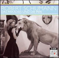 Schumann: Das Paradies und Die Peri - Almut Cechova (soprano); Bego�a Zabala (alto); Bl�serensemble; Eike Wilm Schulte (bass); Julio Fernandez (tenor);...