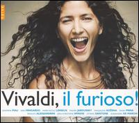 Vivaldi, Il Furioso! - Alfredo Bernardini (oboe); Christian Senn Vasquez (bass baritone); Enrico Onofri (violin); Gemma Bertagnolli (soprano);...