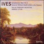 Ives: Symphonies Nos. 2 & 3; General William Booth enters into Heaven [Hybrid SACD]