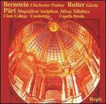 Bernstein: Chichester Psalms; Rutter: Gloria; Pärt: Magnificat Antiphon; Missa Sillabica