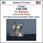 George Crumb: Vox Balaenae (Voice of the Whale)