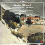 Milhaud: Complete Works for Piano & Orchestra