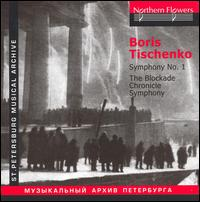Boris Tischenko: Symphony No. 1; The Blockade Chronicle Symphony - Leningrad Philharmonic Orchestra