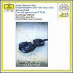 Bach: Violinkonzerte BWV 1041, 1042, 1043; Vivaldi: Concerto Grosso Op. 3 Nr. 8