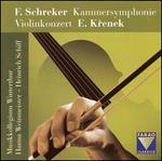 F. Schreker: Kammersymphonie; E. Krenek: Violinkonzert