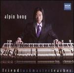 Alpin Hong: Friend, Taskmaster, Teacher