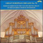 Marcus Tor�n Plays the Vand Den Heuvel Organ of the Katarina Church, Stockholm