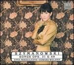 Szymanowski: Songs, Opp. 31 & 49