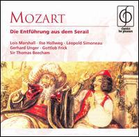 Mozart: Die Entf�hrung aus dem Serail - Gerhard Unger (tenor); Gottlob Frick (bass); Ilse Hollweg (soprano); L�opold Simoneau (tenor); Lois Marshall (soprano);...