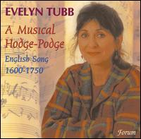 A Musical Hodge-Podge of English Song, 1600-1750 - Anthony Rooley (lute); English Trumpet Virtuosi; Evelyn Tubb (vocals); Frances Kelly (harp); Michael Fields (lute)