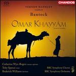 Bantock: Omar Khayyám [Hybrid Sacd]