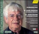Gubaidulina: Johannes-Passion, Johannes-Ostern
