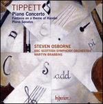 Tippett: Piano Concerto; Fantasia on a theme of Handel; Piano Sonatas