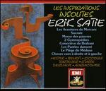 Les Inspirations Insolites D'Erik Satie