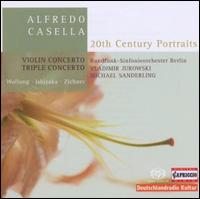 Alfredo Casella: Violin Concerto; Triple Concerto [Hybrid SACD] -