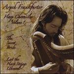 Harp Chronicles, Vol. 1: The Secret Bride - Lest the Harp Strings Unravel
