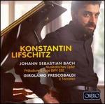 Bach: Musikalisches Opfer; PrSludium & Fuge, BWV 552; Frescobaldi: 3 Toccaten