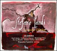 Landi: La morte d'Orfeo - Akademia Ensemble; Akademia Ensemble; Aurore Bucher (vocals); Bertrand Dazin (vocals); C�cile Kempenaers (vocals);...