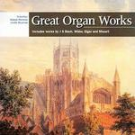 Great Organ Works: Includes works by J.S. Bach, Widor, Elgar & Mozart