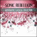 Sonic Rebellion: Alternative Classical Collection [B&N Exclusive]