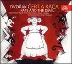 Dvor�k: Cert a K�ca (Kate and the Devil)