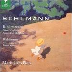 Schumann: Kinderszenen, Op. 15; Waldszenen, Op. 82; Bunte BlStter, Op. 99