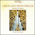 Girolamo Frescobaldi: Works for Organ