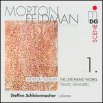 Morton Feldman: The Late Piano Works, Vol. 1