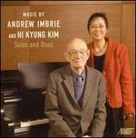 Solos and Duos: Music by Andrew Imbrie and Hi Kyung Kim