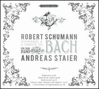 Robert Schumann: A Tribute to Bach - Andreas Staier (piano)