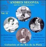 Andres Segovia and His Contemporaries, Vol. 11: Guitarists of the Rio de la Plata [3 CDs + DVD]