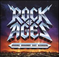 Rock of Ages [Original Broadway Cast] - Original Broadway Cast