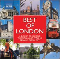 Best of London - Dorothy Linell (lute); John Lenehan (piano); Martin Knowles (tuba); Mathew Larkin (organ); Royal Artillery Band;...
