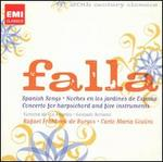 Falla: Spanish Songs; Moches en los jardines de Espa�a; Concerto for Harpsichord and Five Instruments