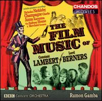 The Film Music of Constant Lambert & Lord Berners - Mary Carewe (soprano); Joyful Company of Singers (choir, chorus); BBC Concert Orchestra; Rumon Gamba (conductor)