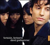 Fantasie_Fantasme - David Greilsammer (piano)
