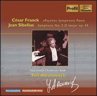 Franck: Psych�; Sibelius: Symphony No. 2 - G�rzenich Orchestra of Cologne; Yuri Ahronovitch (conductor)