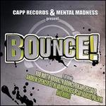 Capp Records & Mental Madness Present Bounce!