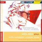 GTza Anda Plays Chopin, Rachmaninov, Schumann & Brahms