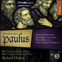 Felix Mendelssohn: Paulus - Barry Banks (tenor); Jean Rigby (mezzo-soprano); Peter Coleman-Wright (bass); Susan Gritton (soprano);...