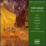 Van Gogh: Music of His Time