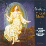 Mathias: Choral Music