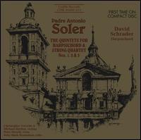 Padre Antonio Soler: The Quintets for Harpsichord & String Quartet Nos. 1, 2 & 3 - Christopher Verrette (violin); David Schrader (harpsichord); John Mark Rozendaal (cello); Michael Shelton (violin);...