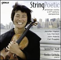 String Poetic - Jennifer Koh (violin); Reiko Uchida (piano)