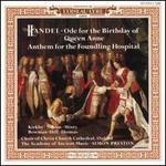 Handel: Ode for Birthday of Queen Anne / Anthem for Foundling Hospital; Haydn: Missa Brevis in F