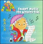 Little Music Lovers: Bach - Smart Music for Activity Time